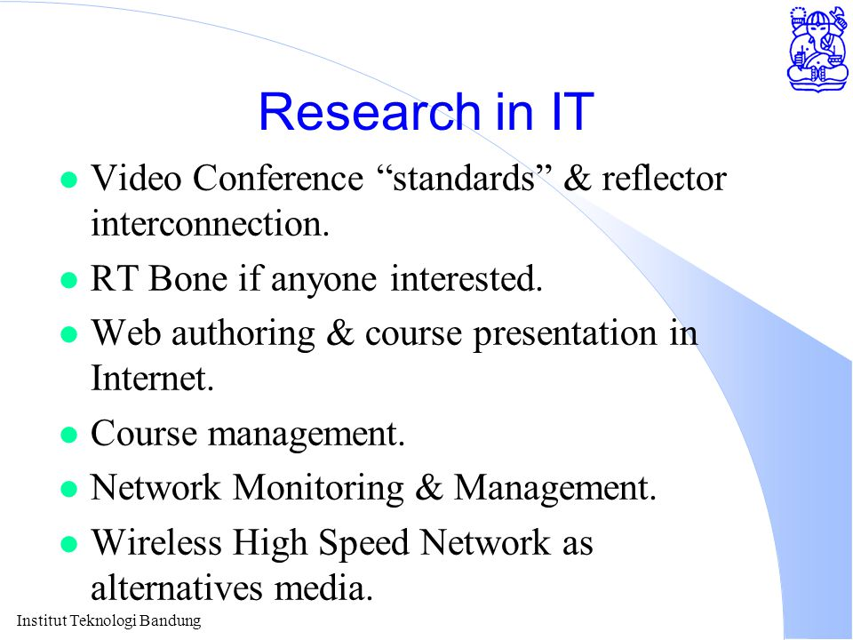 Institut Teknologi Bandung Research in IT l Video Conference standards & reflector interconnection.