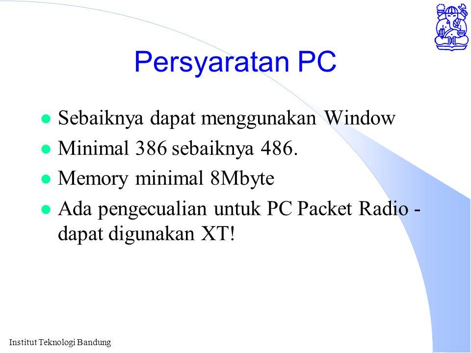 Institut Teknologi Bandung Persyaratan PC l Sebaiknya dapat menggunakan Window l Minimal 386 sebaiknya 486.