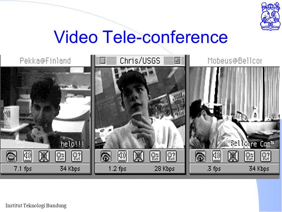 Institut Teknologi Bandung Video Tele-conference