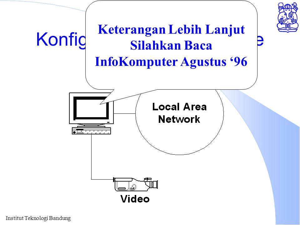 Institut Teknologi Bandung Konfigurasi TeleConference Keterangan Lebih Lanjut Silahkan Baca InfoKomputer Agustus '96