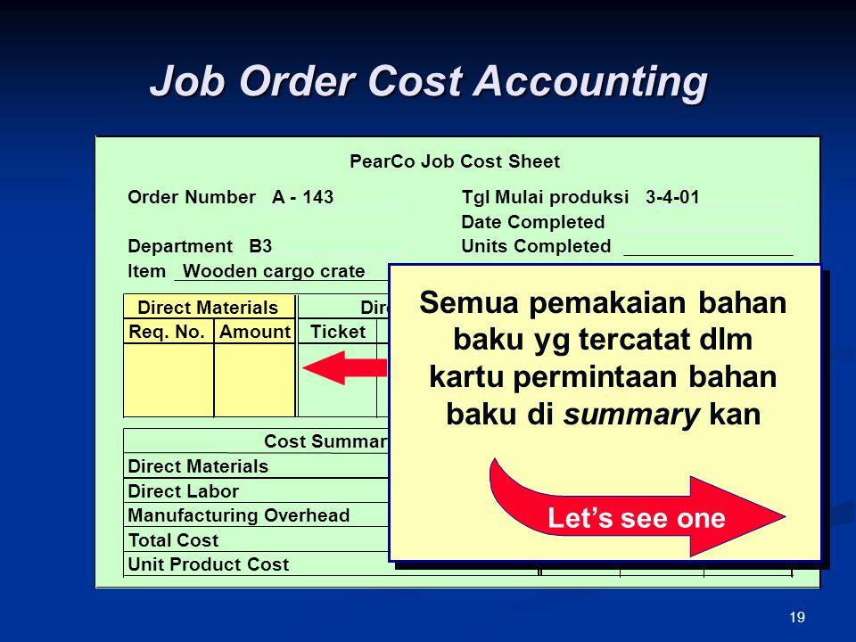 19 Job Order Cost Accounting Let's see one Semua pemakaian bahan baku yg tercatat dlm kartu permintaan bahan baku di summary kan