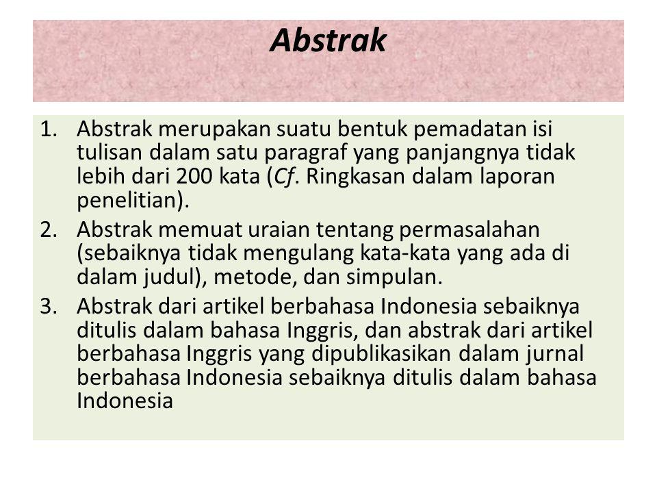 Abstrak 1.Abstrak merupakan suatu bentuk pemadatan isi tulisan dalam satu paragraf yang panjangnya tidak lebih dari 200 kata (Cf. Ringkasan dalam lapo