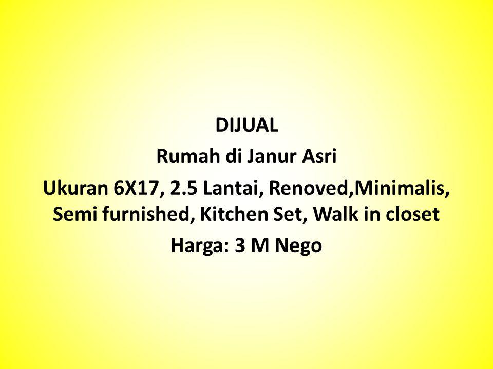 DIJUAL Rumah di Janur Asri Ukuran 6X17, 2.5 Lantai, Renoved,Minimalis, Semi furnished, Kitchen Set, Walk in closet Harga: 3 M Nego
