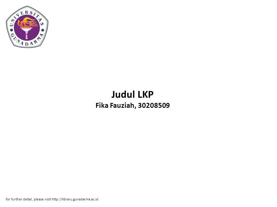 Judul LKP Fika Fauziah, 30208509 for further detail, please visit http://library.gunadarma.ac.id