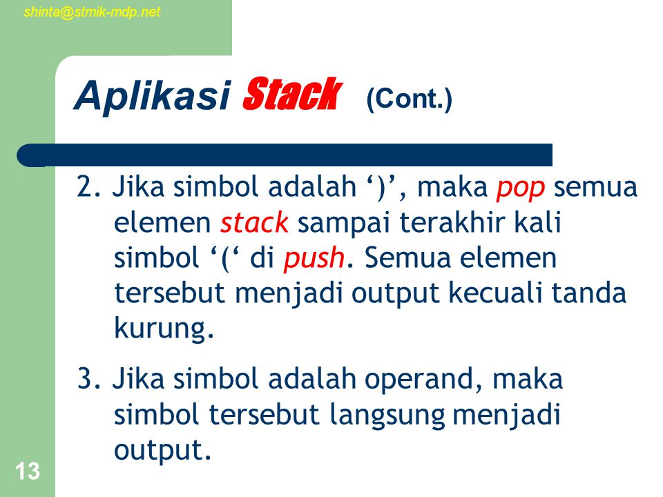 shinta@stmik-mdp.net 13 Aplikasi Stack 2.