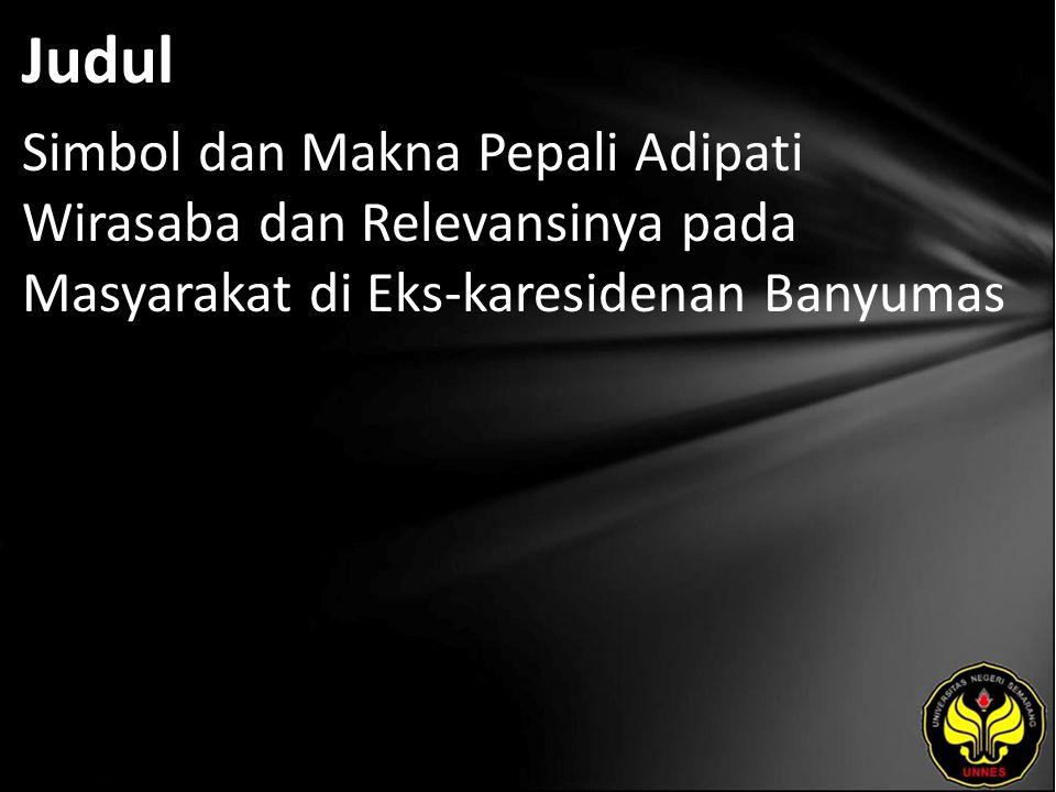 Abstrak Pepali Adipati Wirasaba merupakan sebuah pepali yang melatarbelakangi lahirnya pepali yang ada di eks-karesidenan Banyumas yang meliputi kabupaten Purbalingga, Banyumas, Cilacap, dan Banjarnegara.