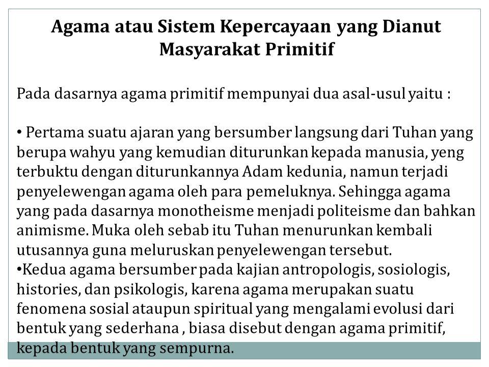 Bentuk-bentuk perkembangan kepercayaan yang dimulai dari kepercayaan purba hingga mutakhir : Kepercayaan pada roh nenek moyang Kepercayaan pada roh nenek moyang adalah bentuk kepercayaan masyarakat Indonesia tertua.