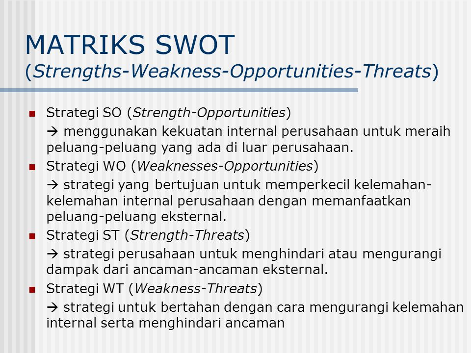 MATRIK SWOT M A T R I K Strengths (S) 1.2. Identifikasi 3.Kekuatan 4.