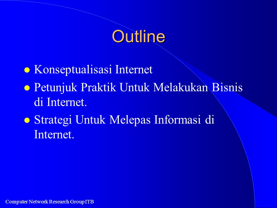Computer Network Research Group ITB Summary Etika Internet Think Dialog Not Monolog Think Information Not Hype