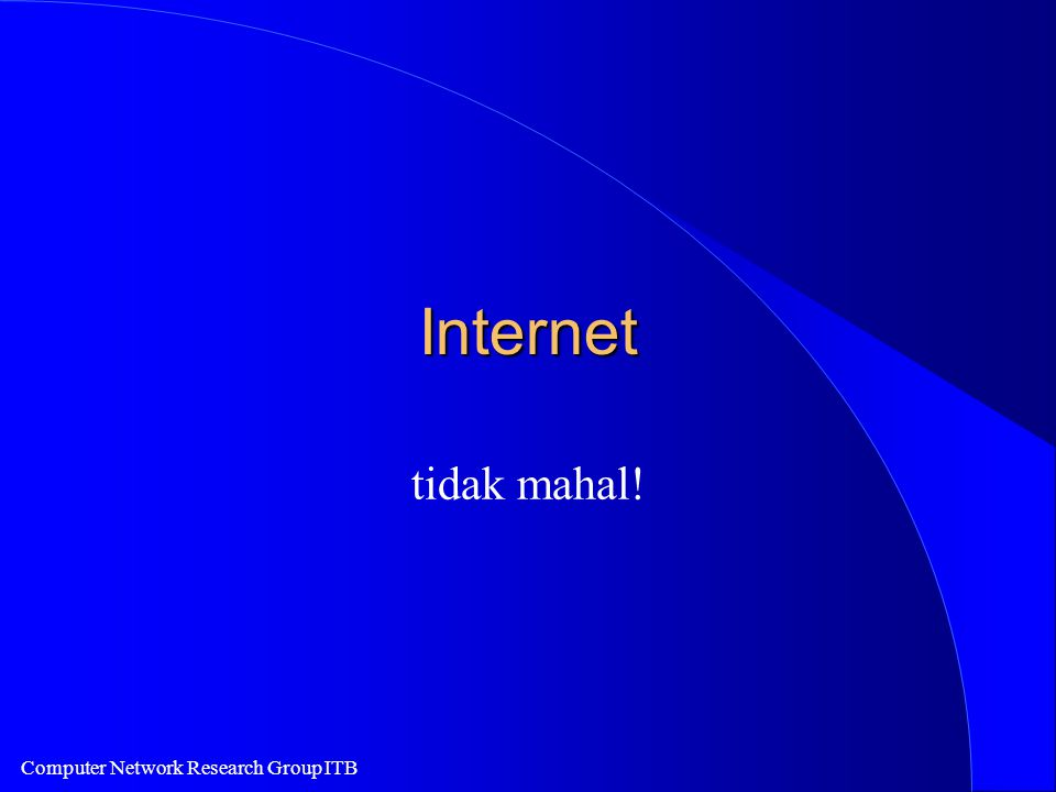 Computer Network Research Group ITB Internet tidak mahal!
