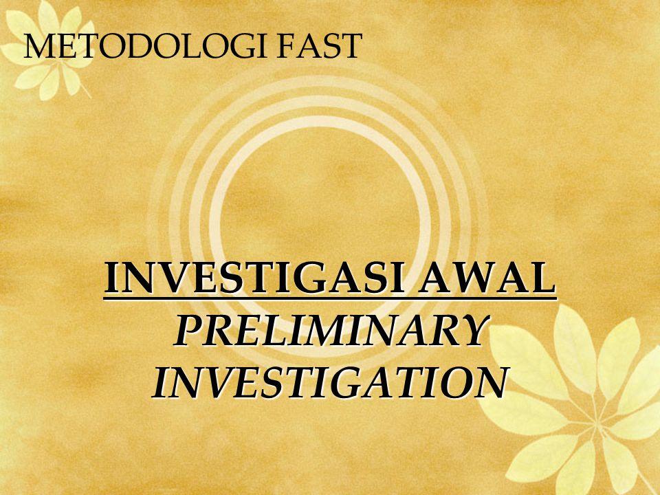 INVESTIGASI AWAL PRELIMINARY INVESTIGATION METODOLOGI FAST