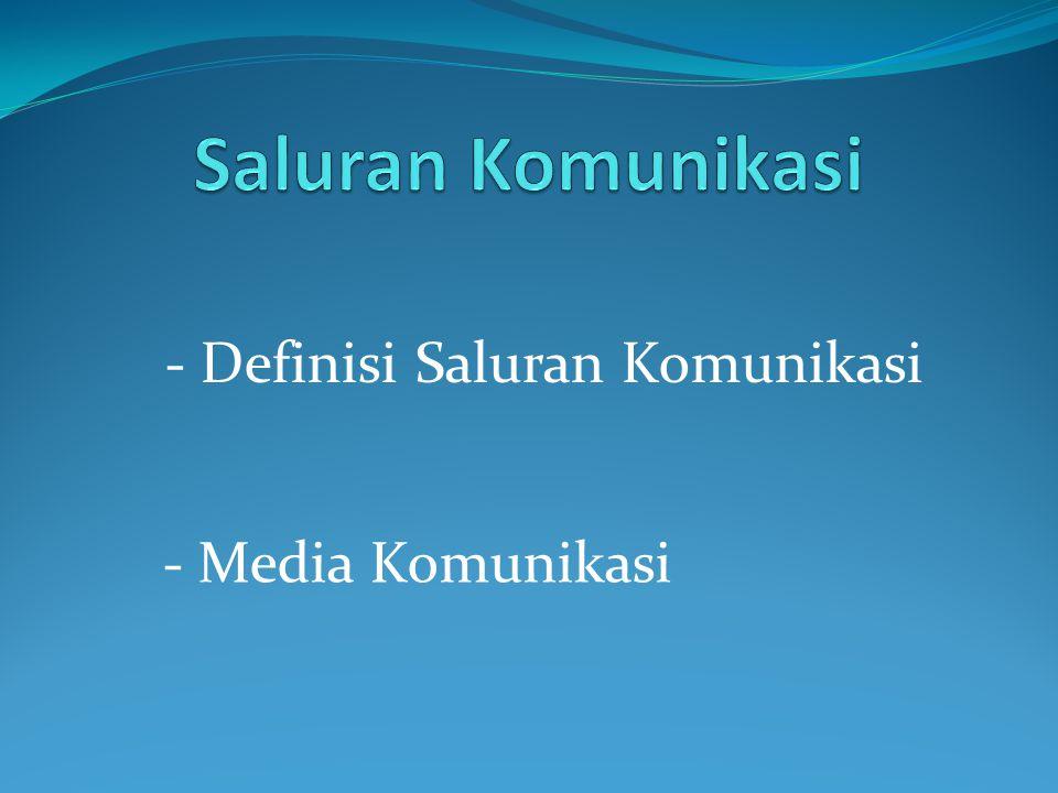 - Media Komunikasi - Definisi Saluran Komunikasi