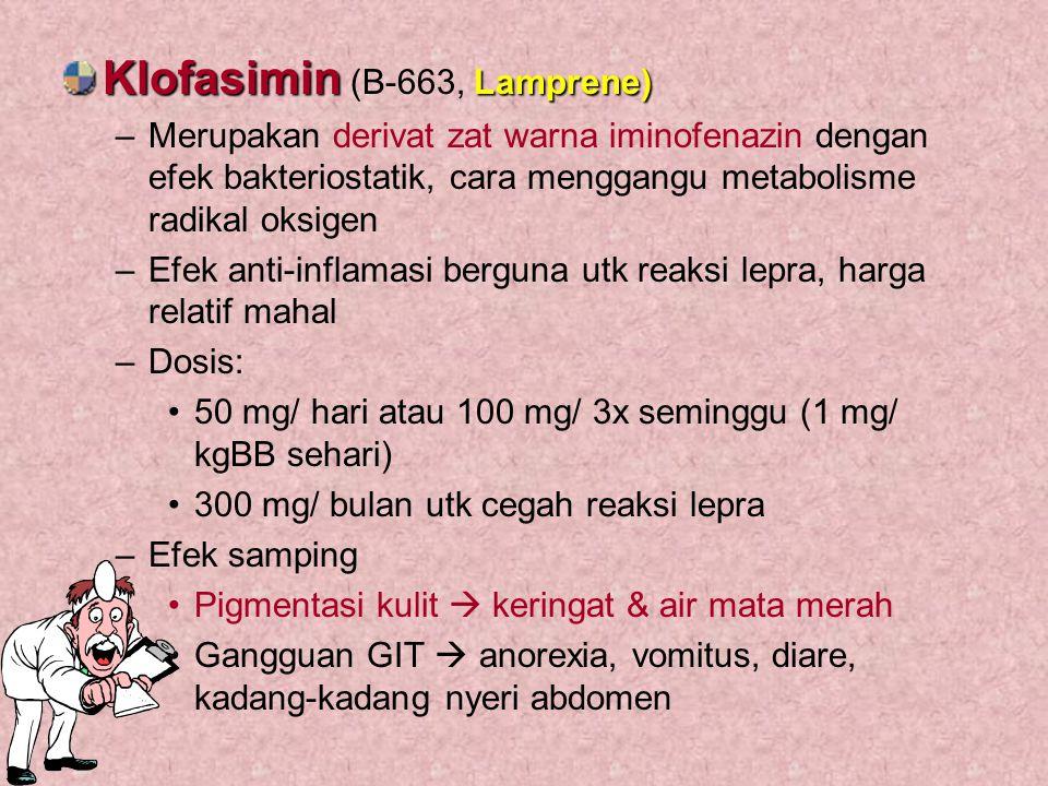 Klofasimin Lamprene) Klofasimin (B-663, Lamprene) –Merupakan derivat zat warna iminofenazin dengan efek bakteriostatik, cara menggangu metabolisme rad