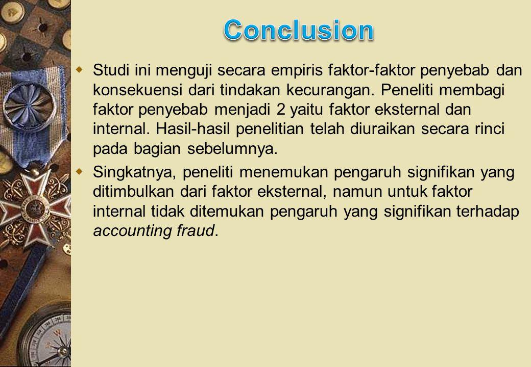  Studi ini menguji secara empiris faktor-faktor penyebab dan konsekuensi dari tindakan kecurangan.