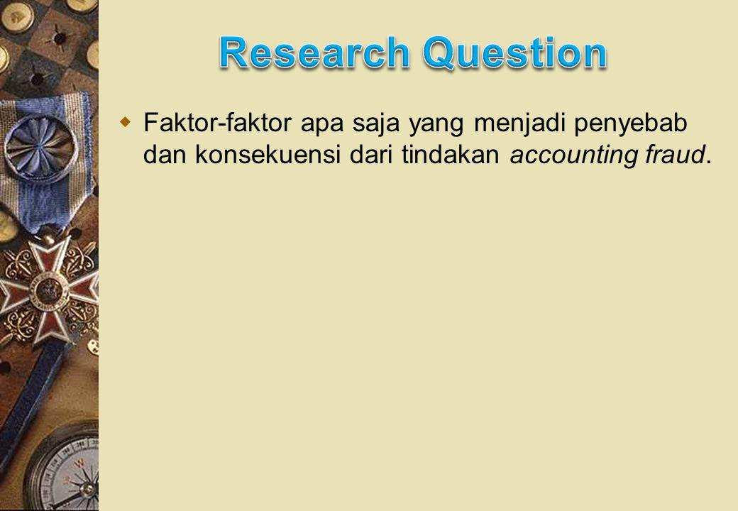  Faktor-faktor apa saja yang menjadi penyebab dan konsekuensi dari tindakan accounting fraud.