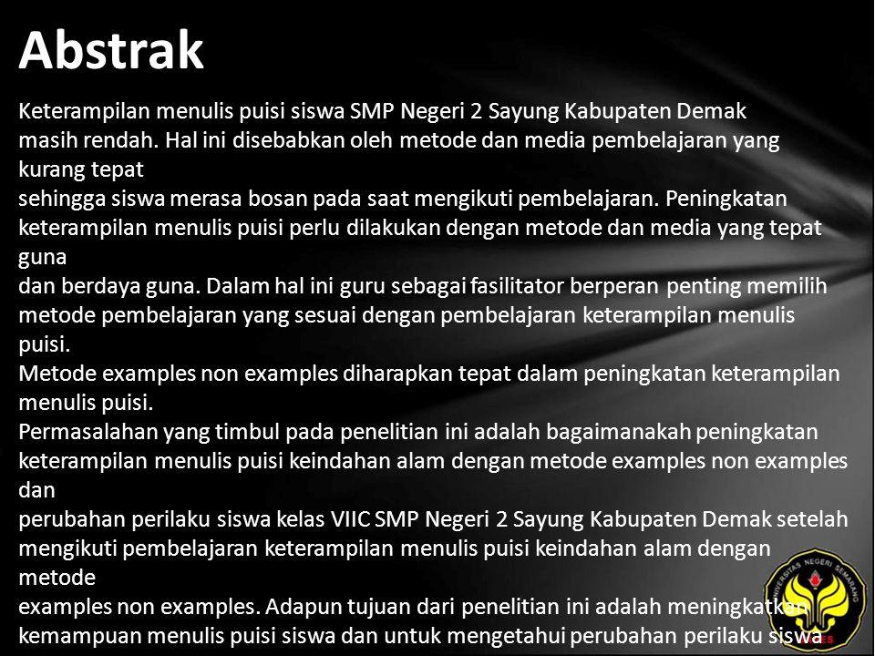 Abstrak Keterampilan menulis puisi siswa SMP Negeri 2 Sayung Kabupaten Demak masih rendah.