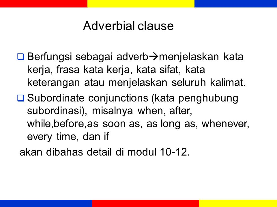 Dependent clause as of adjective clauses Independent clauseadjective Clause He gave the money to the man Who had done the work The boy is Mr.