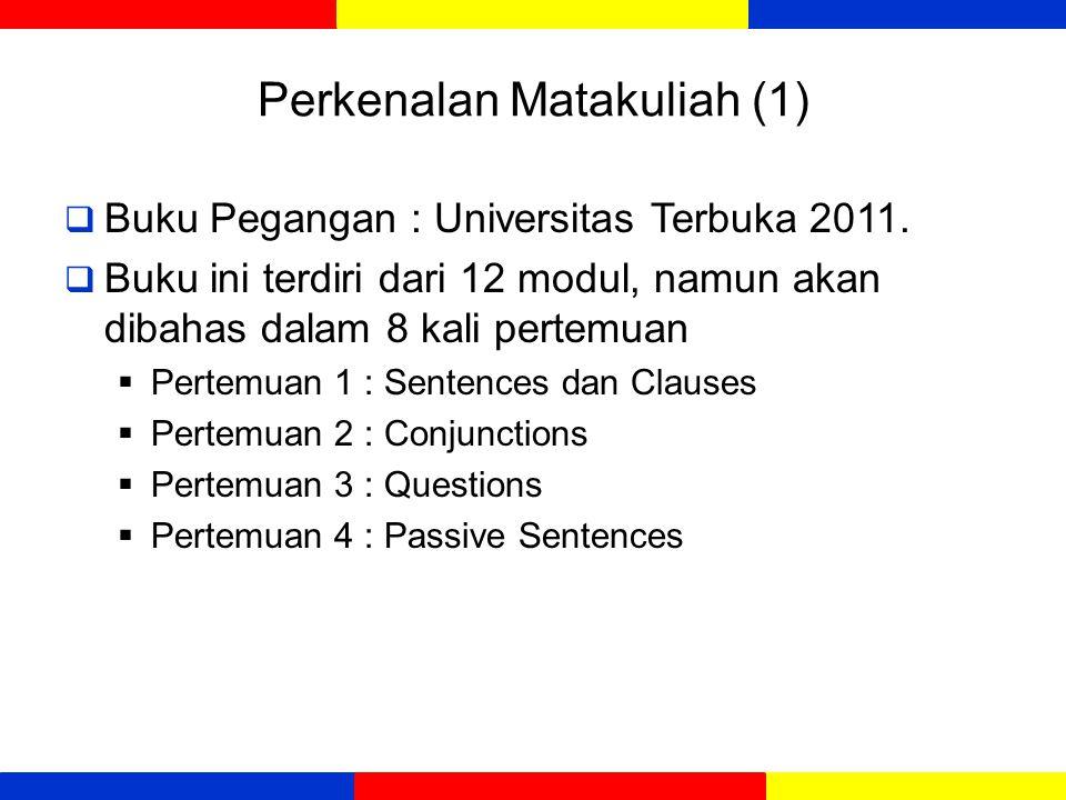 Perkenalan Matakuliah (1)  Buku Pegangan : Universitas Terbuka 2011.