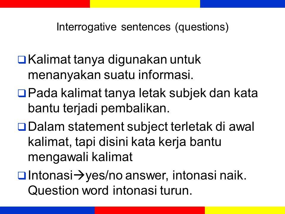 Declarative sentences (statement)  Digunakan untuk memberi informasi atau pendapat.