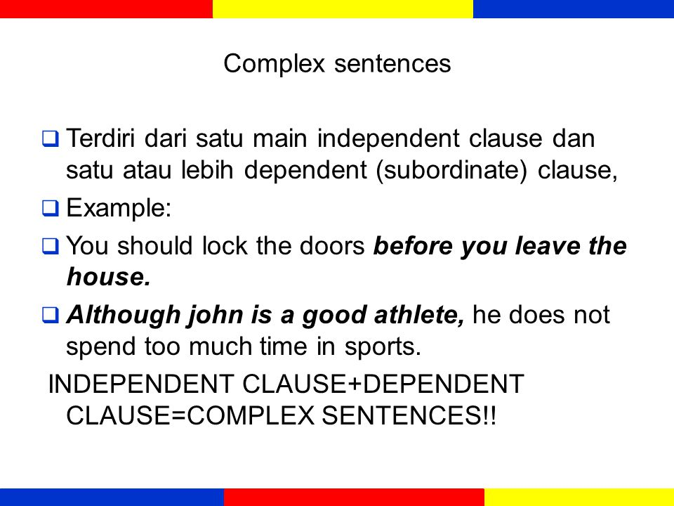 Compound sentences  Kalimat majemuk merupakan gabungan dari dua kalimat sederhana atau dua klausa utama atau lebih.