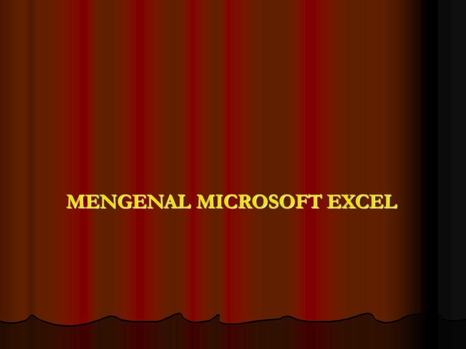 MENGENAL MICROSOFT EXCEL