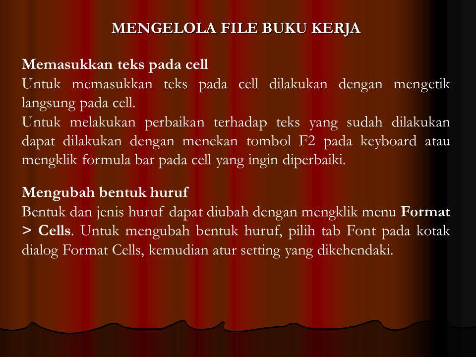 Memasukkan teks pada cell Untuk memasukkan teks pada cell dilakukan dengan mengetik langsung pada cell. Untuk melakukan perbaikan terhadap teks yang s