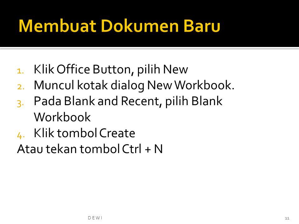 1.Klik Office Button, pilih New 2. Muncul kotak dialog New Workbook.