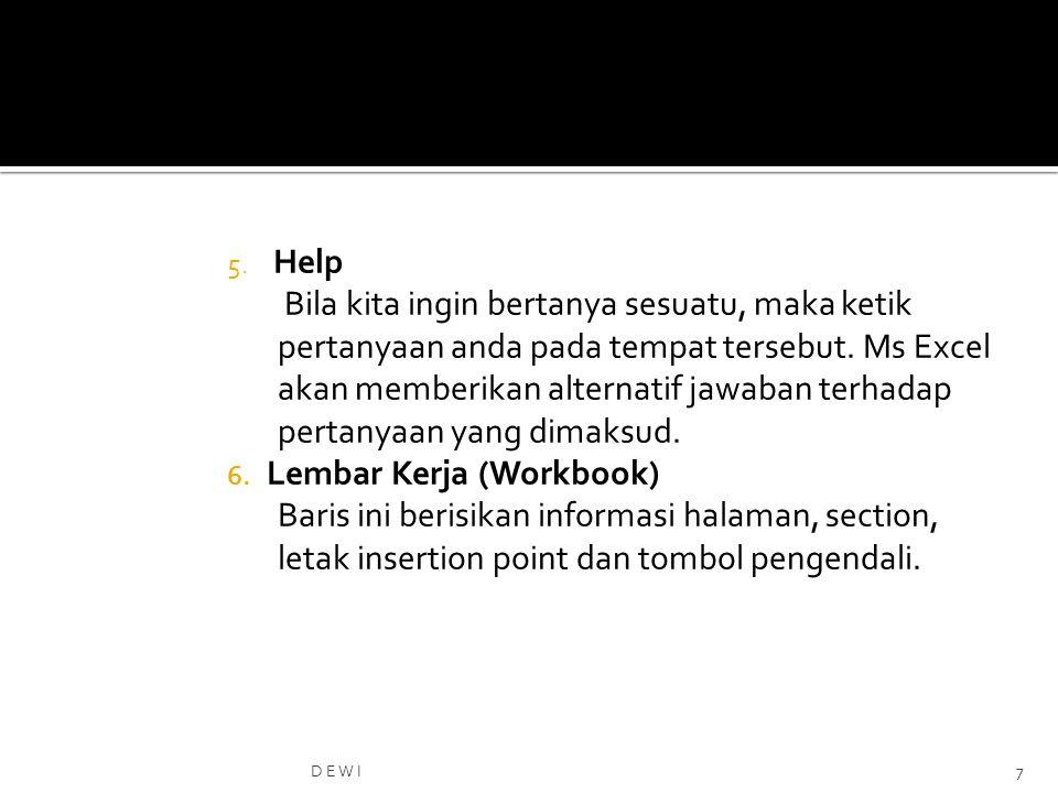 5.Help Bila kita ingin bertanya sesuatu, maka ketik pertanyaan anda pada tempat tersebut.