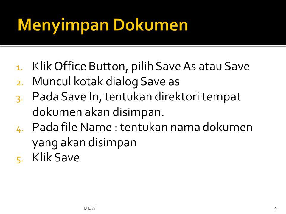 1.Klik Office Button, pilih Save As atau Save 2. Muncul kotak dialog Save as 3.