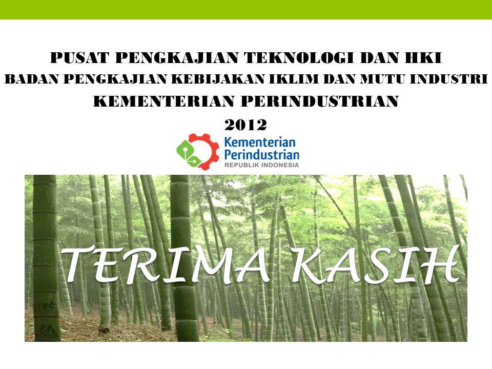 PUSAT PENGKAJIAN TEKNOLOGI DAN HKI BADAN PENGKAJIAN KEBIJAKAN IKLIM DAN MUTU INDUSTRI KEMENTERIAN PERINDUSTRIAN 2012
