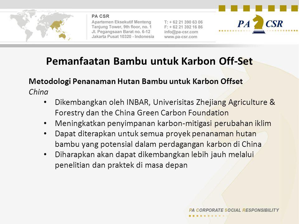 Pemanfaatan Bambu untuk Karbon Off-Set Metodologi Penanaman Hutan Bambu untuk Karbon Offset China Dikembangkan oleh INBAR, Univerisitas Zhejiang Agric
