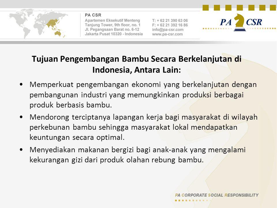 Tujuan Pengembangan Bambu Secara Berkelanjutan di Indonesia, Antara Lain: Memperkuat pengembangan ekonomi yang berkelanjutan dengan pembangunan industri yang memungkinkan produksi berbagai produk berbasis bambu.