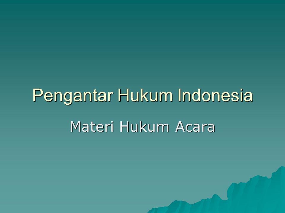 Pengantar Hukum Indonesia Materi Hukum Acara