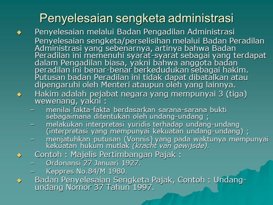 Penyelesaian sengketa administrasi  Penyelesaian melalui Badan Pengadilan Administrasi Penyelesaian sengketa/perselisihan melalui Badan Peradilan Adm