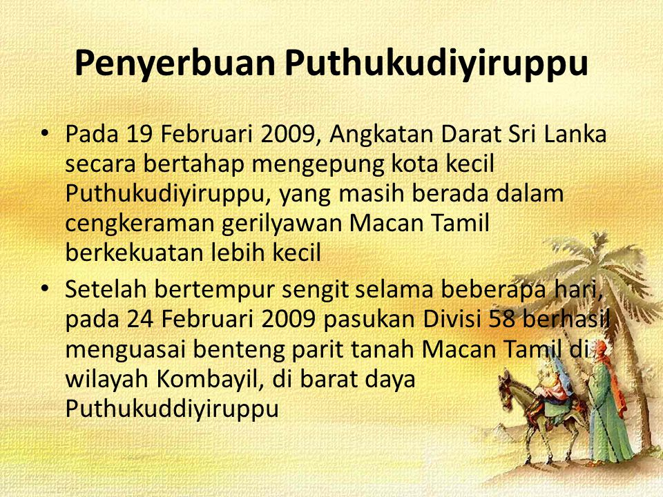 Penyerbuan Puthukudiyiruppu Pada 19 Februari 2009, Angkatan Darat Sri Lanka secara bertahap mengepung kota kecil Puthukudiyiruppu, yang masih berada d