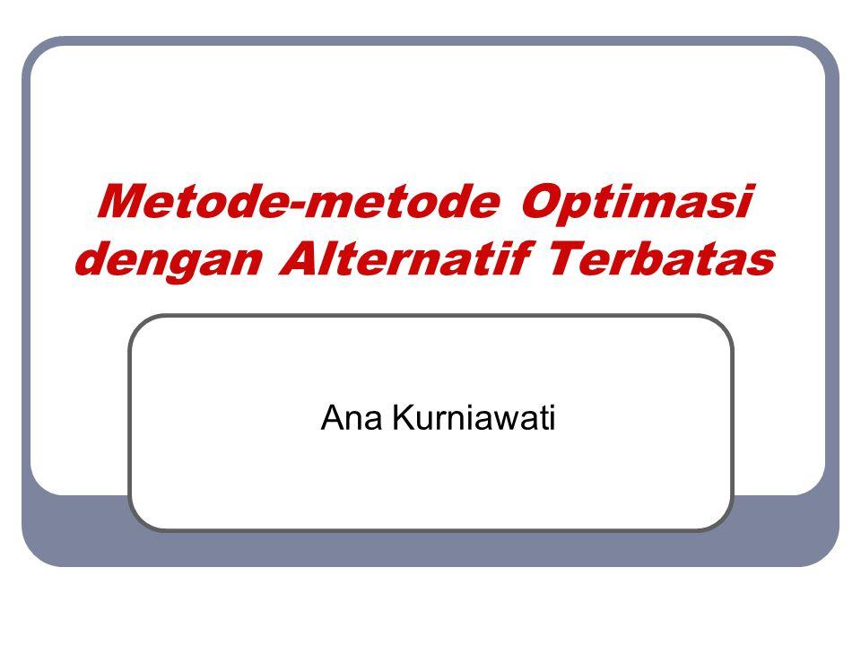  Nilai setiap alternatif di setiap kriteria: Alternatif Kriteria C1C1 C2C2 C3C3 C4C4 C5C5 A1A1 0,7520001850500 A2A2 0,5015002040450 A3A3 0,90205035 800