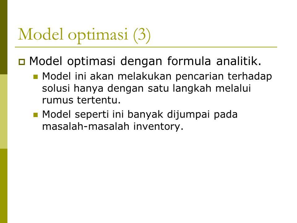 Model optimasi (3)  Model optimasi dengan formula analitik. Model ini akan melakukan pencarian terhadap solusi hanya dengan satu langkah melalui rumu