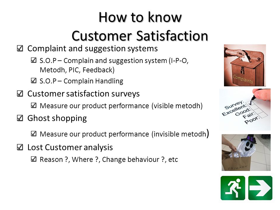 How to know Customer Satisfaction Complaint and suggestion systems S.O.P – Complain and suggestion system (I-P-O, Metodh, PIC, Feedback) S.O.P – Compl