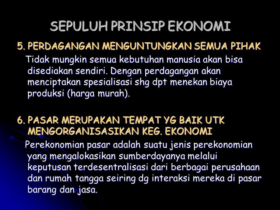SEPULUH PRINSIP EKONOMI 5.