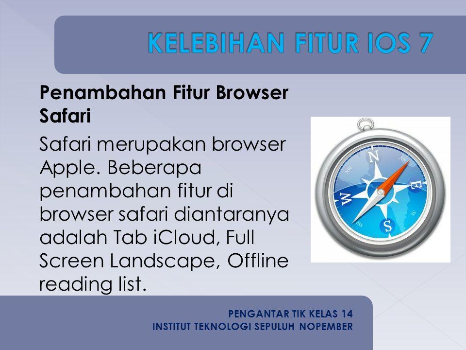 Penambahan Fitur Browser Safari Safari merupakan browser Apple.