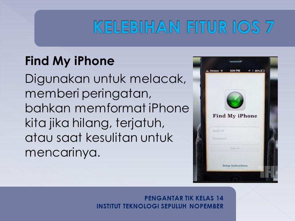 Find My iPhone Digunakan untuk melacak, memberi peringatan, bahkan memformat iPhone kita jika hilang, terjatuh, atau saat kesulitan untuk mencarinya.