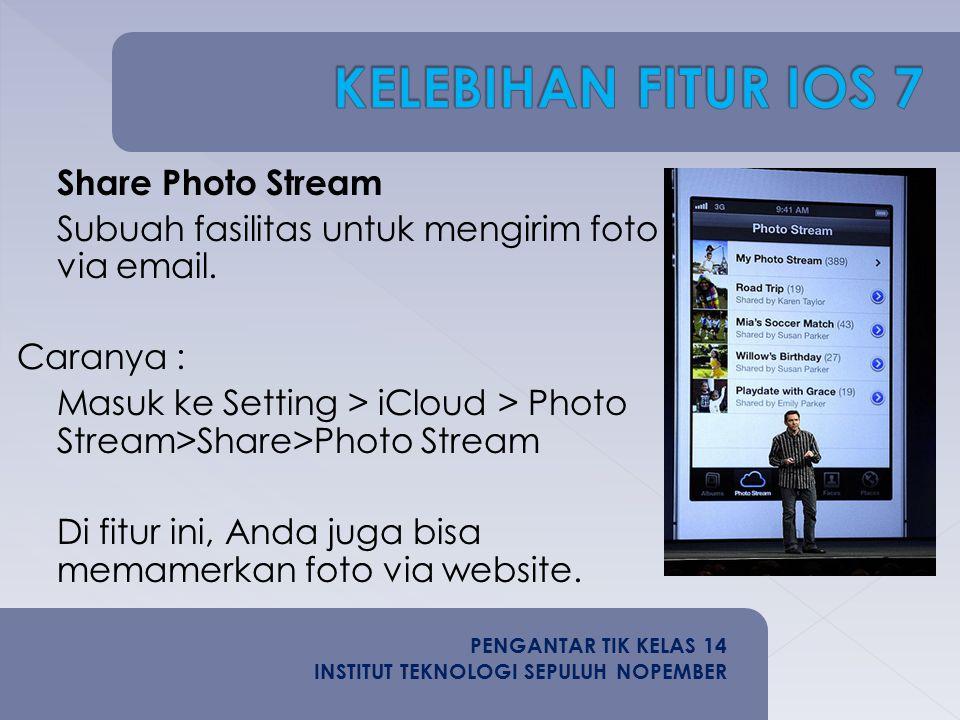 Share Photo Stream Subuah fasilitas untuk mengirim foto via email.
