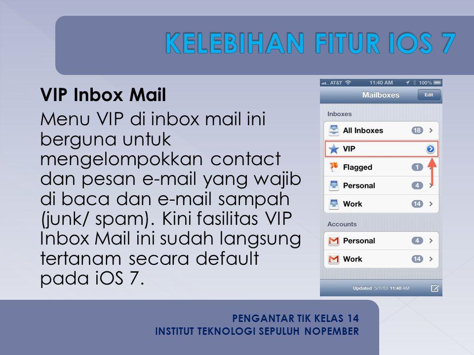 VIP Inbox Mail Menu VIP di inbox mail ini berguna untuk mengelompokkan contact dan pesan e-mail yang wajib di baca dan e-mail sampah (junk/ spam).
