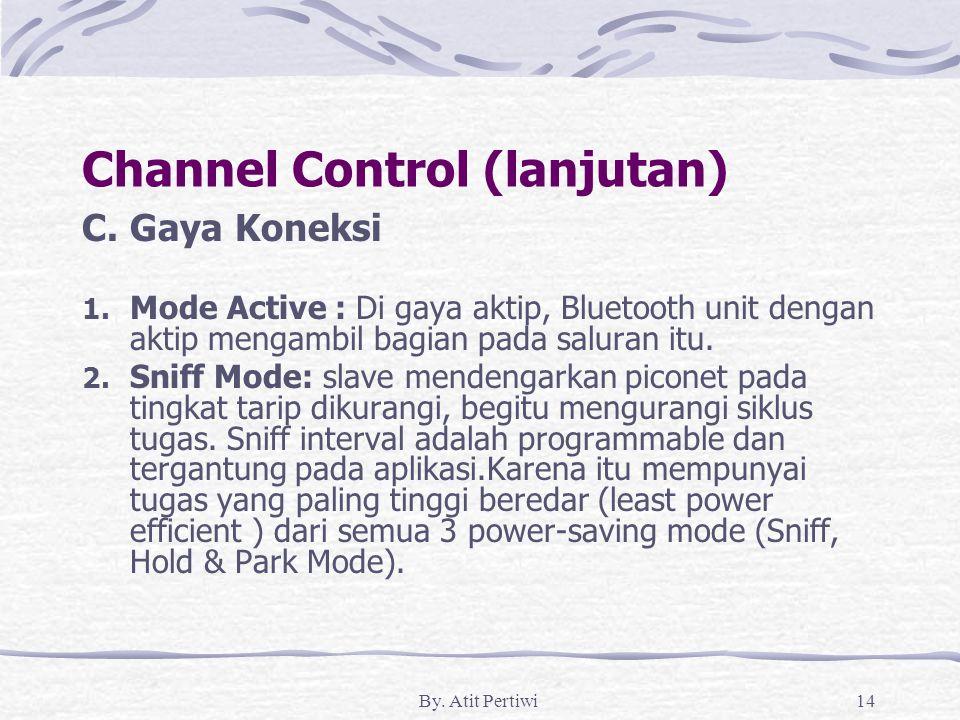 By. Atit Pertiwi14 Channel Control (lanjutan) C. Gaya Koneksi 1.