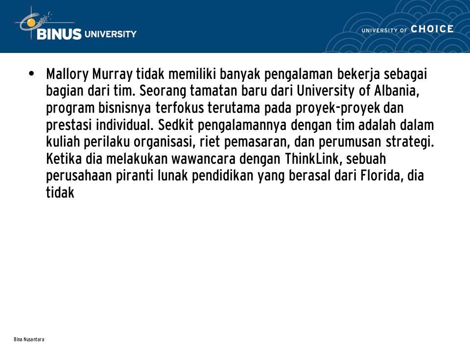 Bina Nusantara Mallory Murray tidak memiliki banyak pengalaman bekerja sebagai bagian dari tim.