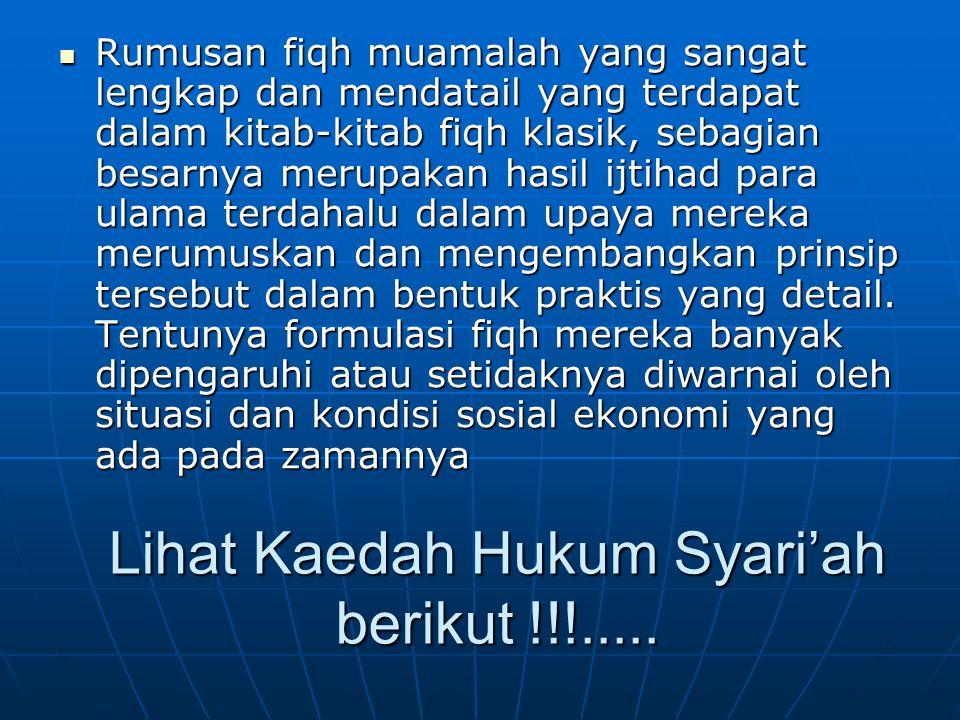 Aturan syariat Islam dalam bidang muamalat yang bersumber (Al- quran dan Sunnah) umumnya bersifat prinsip umum.