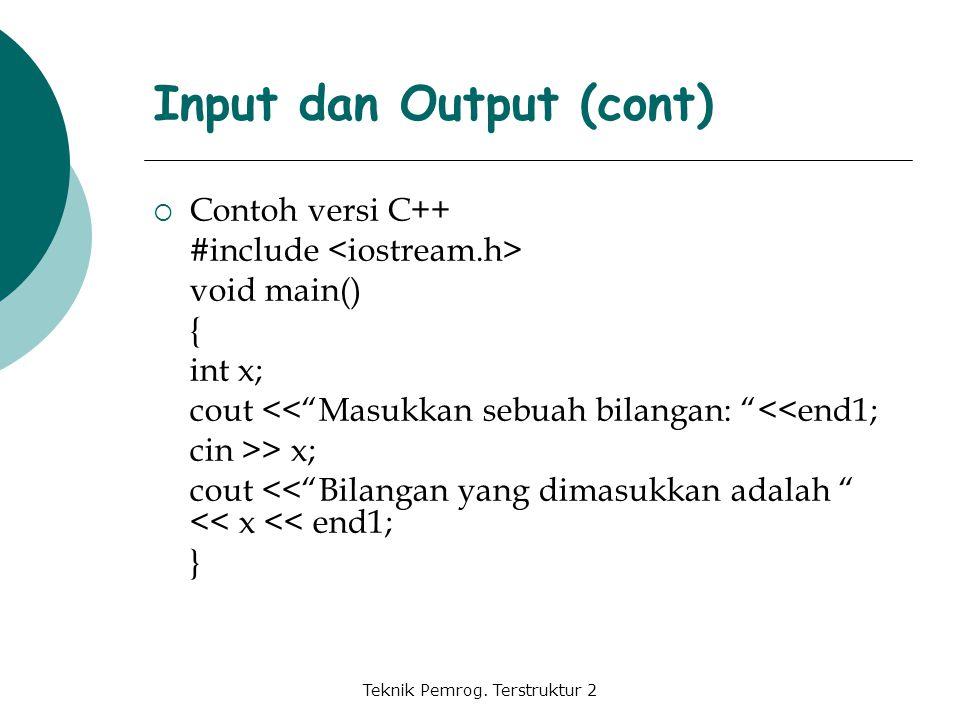 """Teknik Pemrog. Terstruktur 2  Contoh versi C++ #include void main() { int x; cout <<""""Masukkan sebuah bilangan: """"<<end1; cin >> x; cout <<""""Bilangan ya"""