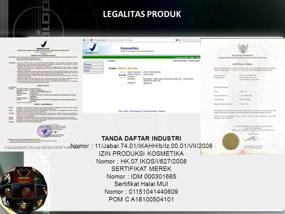 LEGALITAS PRODUK TANDA DAFTAR INDUSTRI Nomor : 11/Jabar.74.01/IKAHH/b/Iz.00.01/VII/2008 IZIN PRODUKSI KOSMETIKA Nomor : HK.07.IKOS/I/627/2008 SERTIFIK
