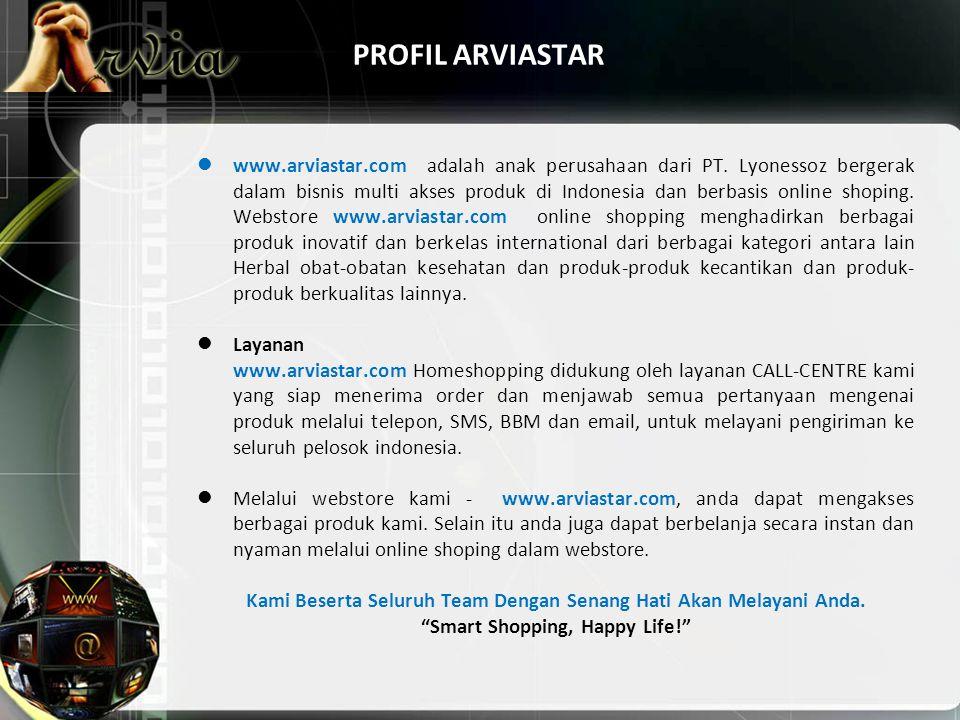 PROFIL ARVIASTAR www.arviastar.com adalah anak perusahaan dari PT. Lyonessoz bergerak dalam bisnis multi akses produk di Indonesia dan berbasis online