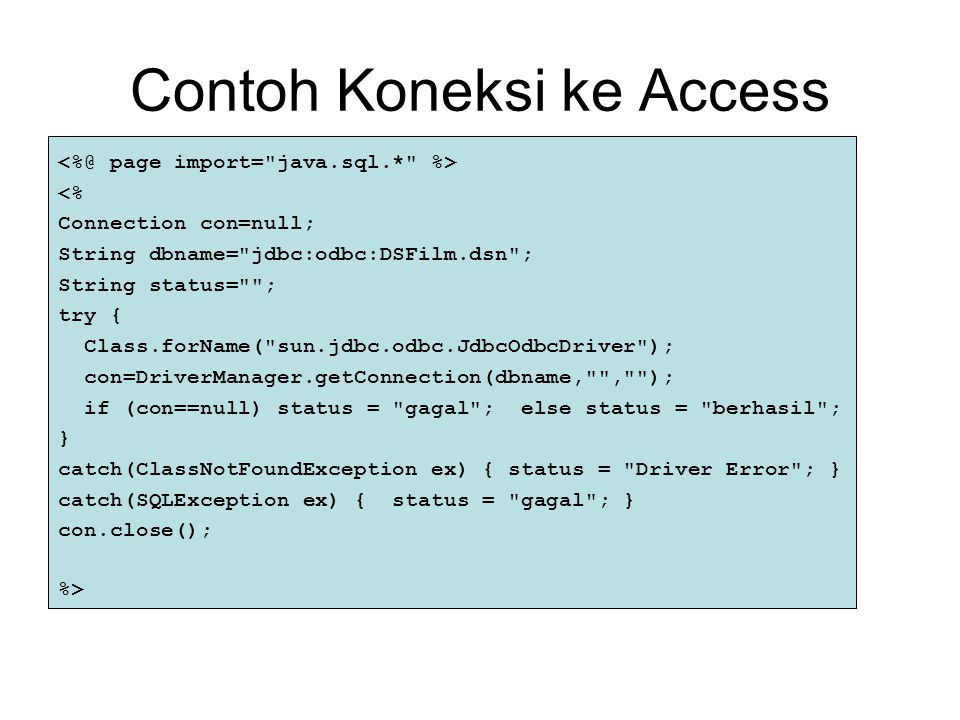 Contoh Koneksi ke Access <% Connection con=null; String dbname=